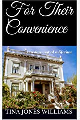 For Their Convenience: ... ten days out of a lifetime (Bridge to Freedom Book 1) Kindle Edition