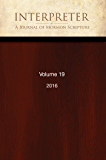 Interpreter: A Journal of Mormon Scripture, Volume 19 (2016)