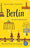 Fischer Taschenbibliothek: Berlin für die Hosentasche: Was Reiseführer verschweigen