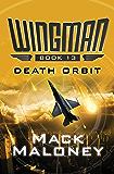 Death Orbit (Wingman Book 13)
