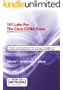 101 Labs for the Cisco CCNA Exam: Exam - 200-125 CCNA - 100-105 ICND1- 200-105 ICND2  (English Edition)