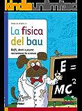 La fisica del bau (Racconti di scienza)