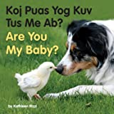 Are You My Baby? (Hmong/Eng) (Hmong Edition)