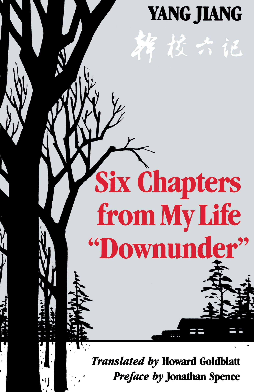 "Amazon.com: Six Chapters from My Life ""Downunder"" (9780295966441): Yang  Jiang, Howard Goldblatt, Jonathan Spence: Books"