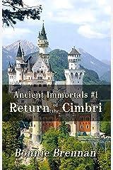 ANCIENT IMMORTALS, BOOK 1: RETURN OF THE CIMBRI Kindle Edition
