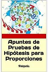 Apuntes de Pruebas de Hipótesis para Proporciones: Matepedia (Spanish Edition) Kindle Edition