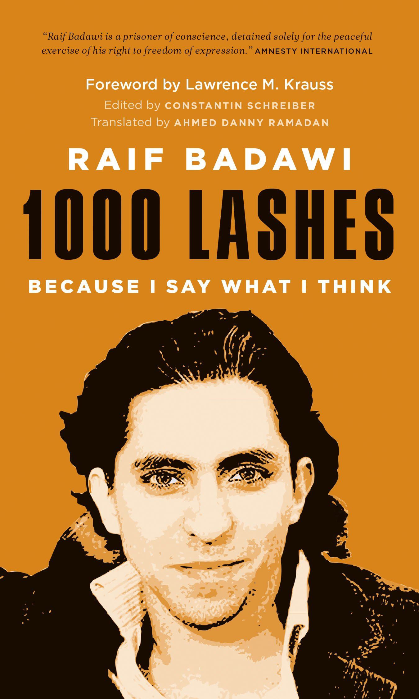 1000 Lashes: Because I Say What I Think: Raif Badawi, Constantin Schreiber,  Ahmad Danny Ramadan, Lawrence M. Krauss: 9781771642095: Amazon.com: Books