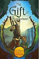 The Gift of Sunderland: An Australian Fantasy Adventure Kindle Edition