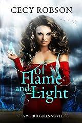 Of Flame and Light: A Weird Girls Novel (Weird Girls Flame Book 1) Kindle Edition