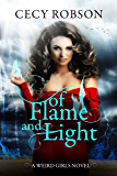 Of Flame and Light: A Weird Girls Novel (Weird Girls Flame Book 1)