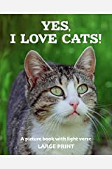 Yes, I love cats! A picture book with light verse (Large print) Kindle Edition