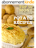 Top 50 Most Delicious Potato Recipes (Recipe Top 50's Book 22) (English Edition)