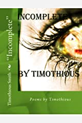 """""""Incomplete"""": The Second Book of Poems by Timothious Kindle Edition"""