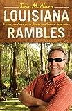 Louisiana Rambles: Exploring America's Cajun and Creole Heartland