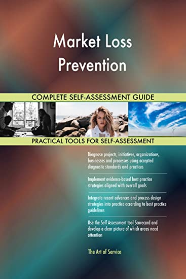 Market Loss Prevention All-Inclusive Self-Assessment - More than 690 Success Criteria,