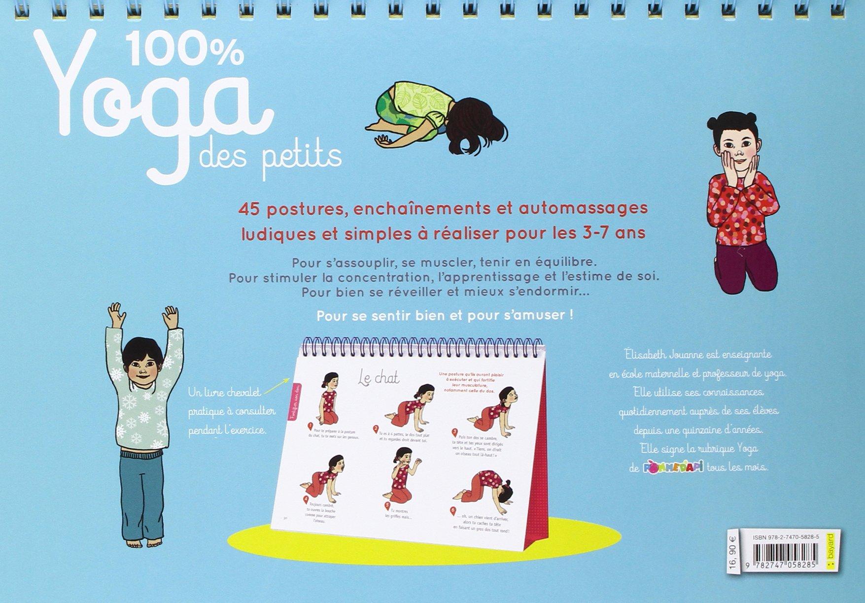 100% yoga des petits: Bien dans son corps, bien dans sa tête ...