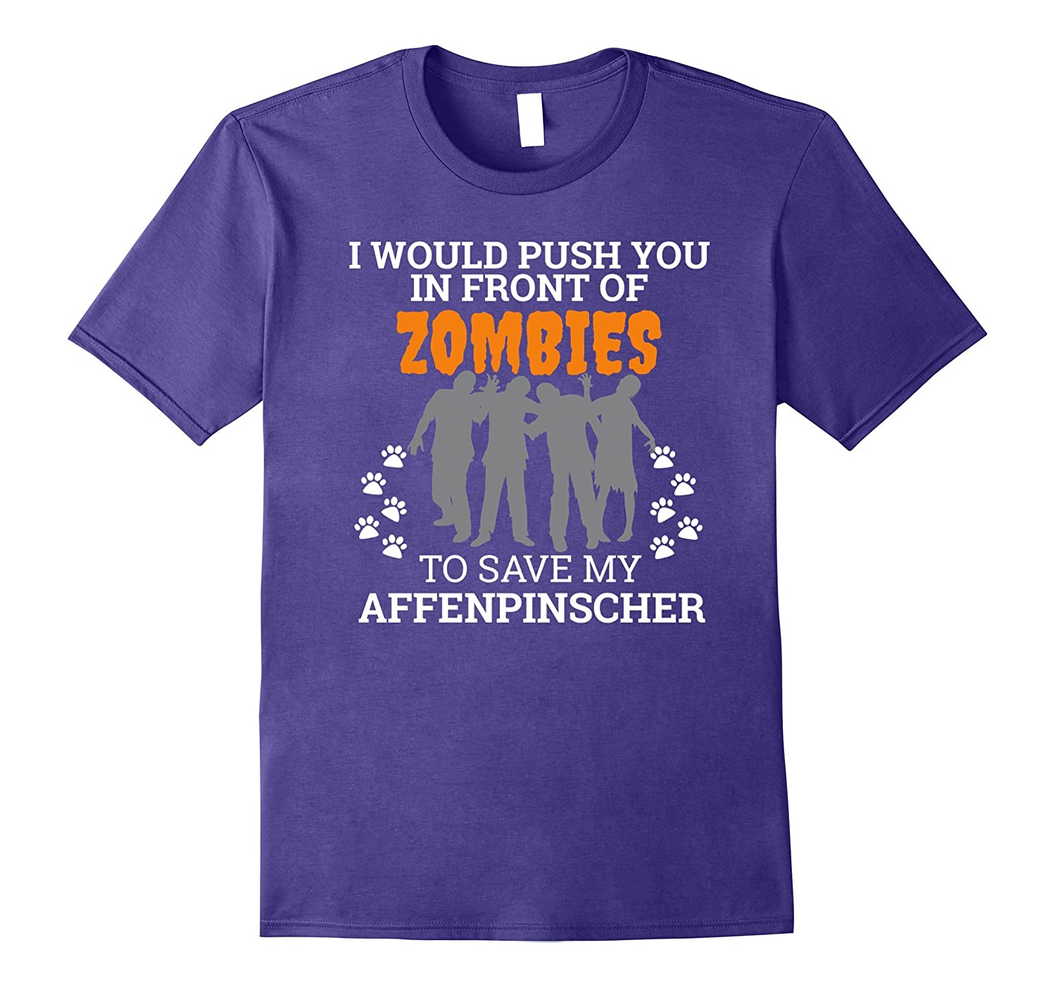 Push You In Front of Zombies Save My Affenpinscher Dog Shirt-ANZ