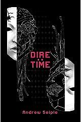 DIRE : TIME (The Dire Saga Book 3)