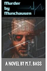 Murder by Munchausen Future Crime Mysteries (Book 1): A Sci-Fi Police Procedural Techno-Thriller (Murder by Munchausen Mysteries)