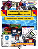 Automotive Vehicle Strategies and ECM Modes: Diagnostic Strategies of Modern Automotive Systems