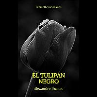 El tulipán negro (Prometheus Classics)