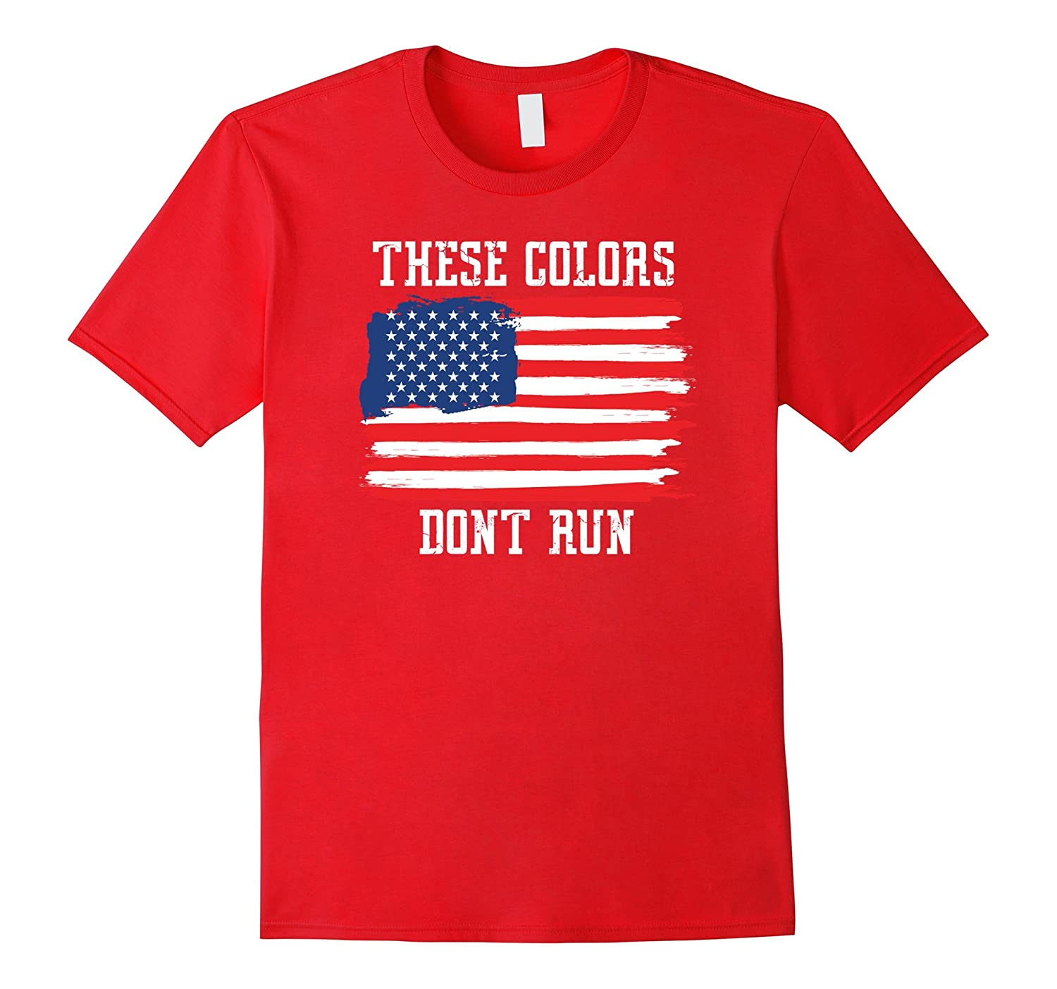these colors dont run patriotic usa american flag t shirt