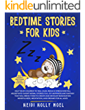 Bedtime Stories for Kids: Help Your Children to Feel Calm, Reduce Stress and Fall Asleep with Short  Moral Stories Full of Happiness and Fantasy for All ... Children Well-Sweet Dreams Collection)