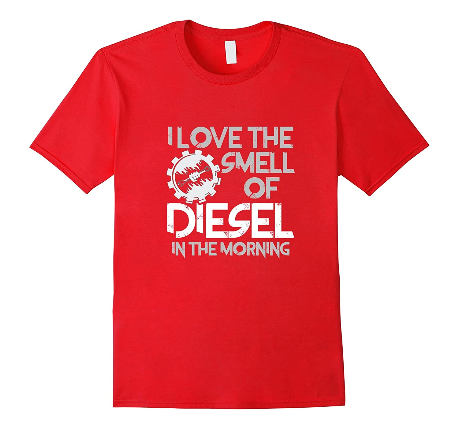 4b9cb4205 I Love The Smell Of Diesel In The Morning Trucking T-shir-CL – Colamaga