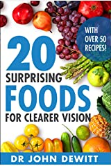 20 Surprising Foods for Clearer Vision: Let food be your medicine! (Clearer Vision Series Book 2) Kindle Edition