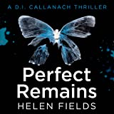 Perfect Remains: A DI Callanach Thriller