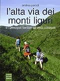 L'Alta Via dei monti liguri e i principali sentieri ad essa collegati