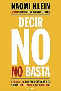 Decir no no basta: Contra las nuevas políticas del shock por el mundo que queremos (Spanish Edition)
