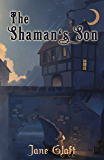 The Shaman's Son (The Conjurers Book 2)