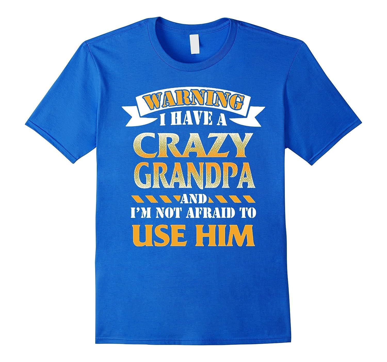09da4115bb Warning I have a crazy Grandpa T-shirt Funny Gift for Kids-RT ...