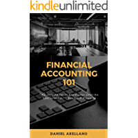 FINANCIAL ACCOUNTING 101: The Very Simple Guide to Financial for Beginner Accountants and Non Accountants (English Edition)