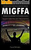 MIGFFA: The Best Football Betting Strategy
