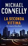 """La seconda vittima: Un'indagine di Harry Bosch (con un estratto de """"Il lato oscuro dell'addio"""") (I thriller con Harry Bosch)"""