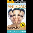 ANTIEDAD - DIETA + TRATAMIENTO: Reduce muchos años en pocas semanas (Colección Más Bienestar) (Spanish Edition)