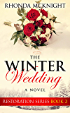 The Winter Wedding (Restoration Series Book 2)