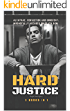 HARD JUSTICE: Alcatraz, Conviction and Innocent: Wrongfully Accused on Death Row - 3 Books in 1