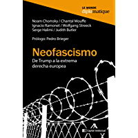 Neofascismo: De Trump a la extrema derecha europea (Spanish Edition)