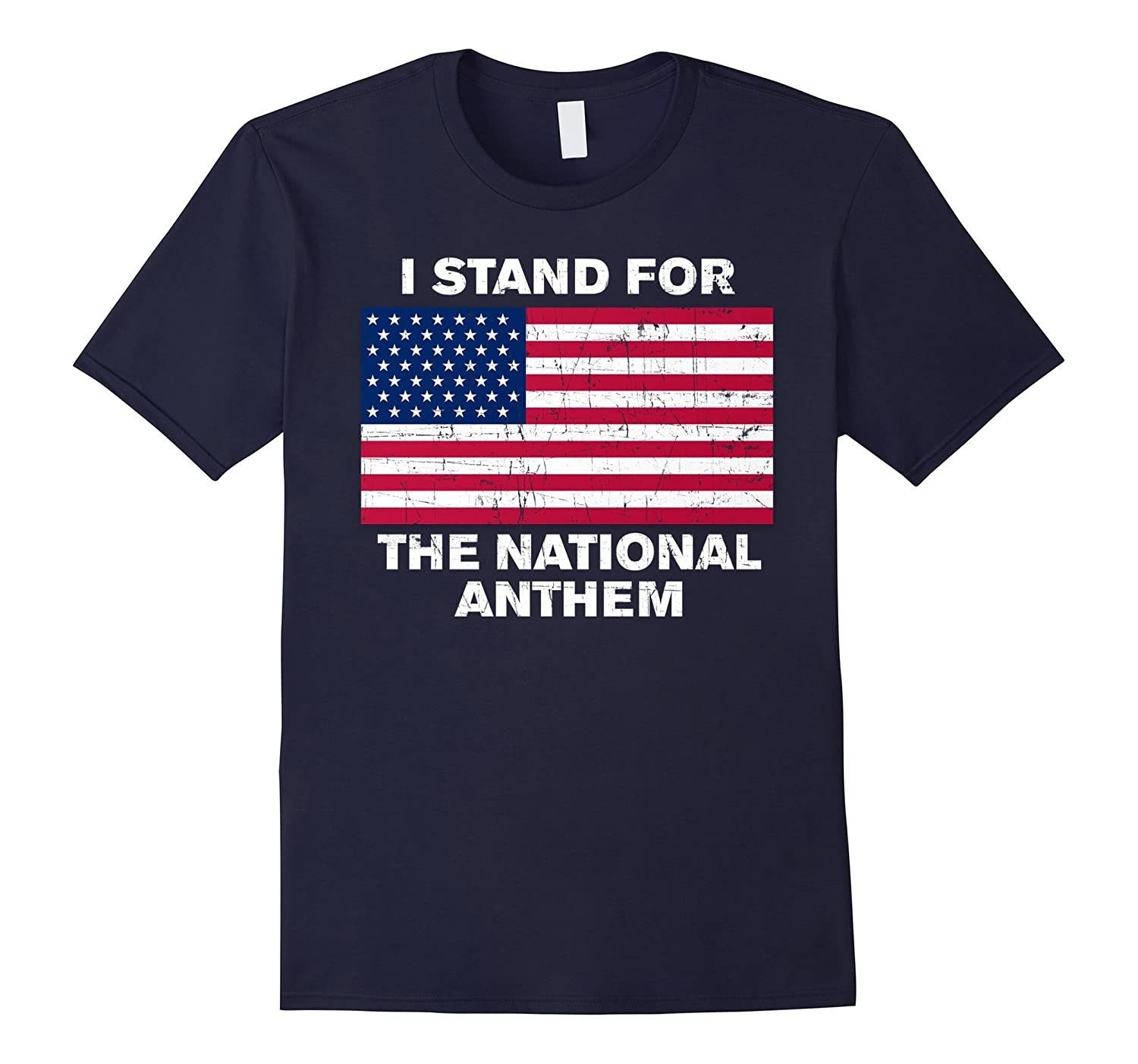 I Stand for the National Anthem Shirts USA Flag-TJ
