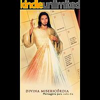 Divina Misericórdia: Mensagens Para Cada Dia