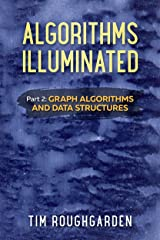 Algorithms Illuminated (Part 2): Graph Algorithms and Data Structures Kindle Edition