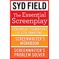 The Essential Screenplay (3-Book Bundle): Screenplay: Foundations of Screenwriting, Screenwriter's Workbook, and Screenwriter's Problem Solver (English Edition)