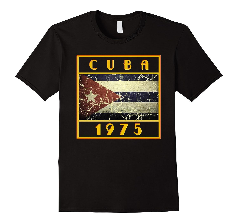 Birthday Cuba Flag 1975 Apparel Gift-FL
