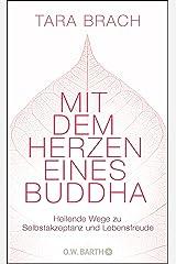 Mit dem Herzen eines Buddha: Heilende Wege zu Selbstakzeptanz und Lebensfreude (German Edition) Kindle Edition