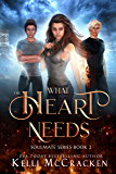 What the Heart Needs: A Psychic-Elemental Romance (Soulmate Book 2)