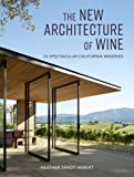 The New Architecture of Wine: 25 Spectacular