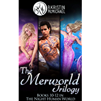The Merworld Trilogy Complete Collection: Water and Blood, Songs and Fins, Scales and Legend (The Night Human World Book 4)